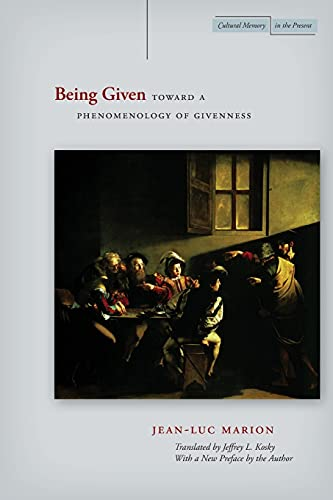 9780804734110: Being Given: Toward a Phenomenology of Givenness (Cultural Memory in the Present Series)