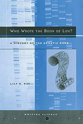 9780804734172: Who Wrote the Book of Life?: A History of the Genetic Code (Writing Science)
