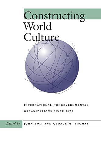 9780804734226: Constructing World Culture: International Nongovernmental Organizations Since 1875: International Nongovernmental Organisations Since 1875