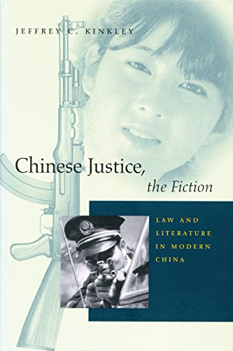 9780804734431: Chinese Justice, the Fiction: Law and Literature in Modern China