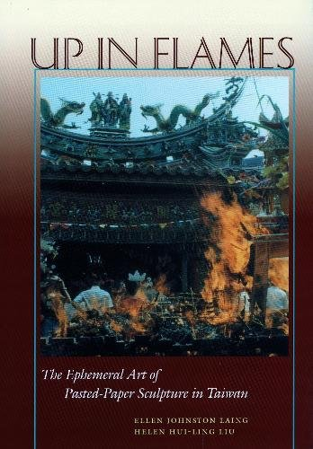 Up in Flames: The Ephemeral Art of: Laing, Ellen Johnston;