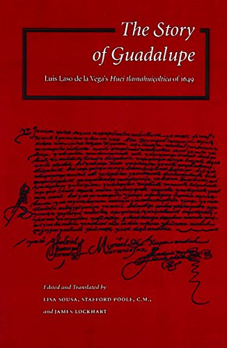 9780804734820: The Story of Guadalupe: Luis Laso de la Vega's Huei tlamahuiçoltica of 1649 (NAHUATL STUDIES SERIES, NO 5)