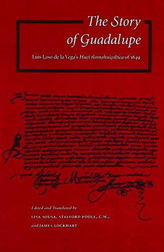 9780804734820: The Story of Guadalupe: Luis Laso de la Vega's Huei tlamahuiçoltica of 1649 (NAHUATL STUDIES SERIES, NO 5)