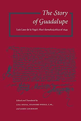 9780804734837: The Story of Guadalupe: Luis Laso de la Vega's Huei tlamahuiçoltica of 1649: Luis Laso De La Vega's