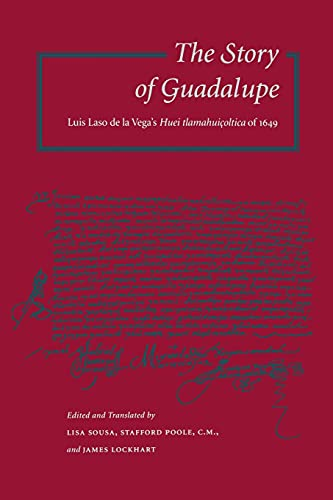 9780804734837: The Story of Guadalupe: Luis Laso de la Vega's Huei tlamahuiçoltica of 1649 (UCLA Latin American Studies)