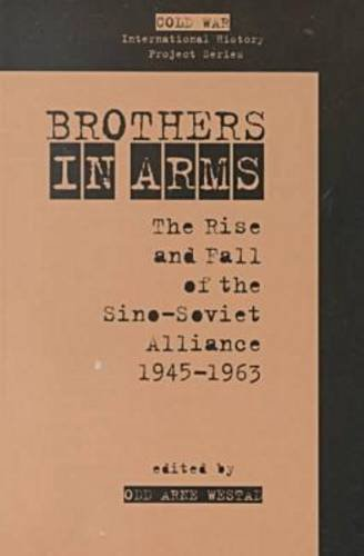 9780804734851: Brothers in Arms: The Rise and Fall of the Sino-Soviet Alliance, 1945-1963 (Cold War International History Project)