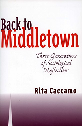 9780804734936: Back to Middletown: Three Generations of Sociological Reflections