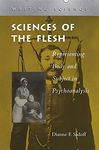 9780804735087: Sciences of the Flesh: Representing Body and Subject in Psychoanalysis (Writing Science)