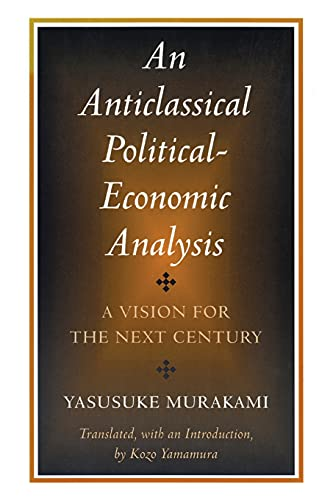 9780804735193: An Anticlassical Political-Economic Analysis: A Vision for the Next Century