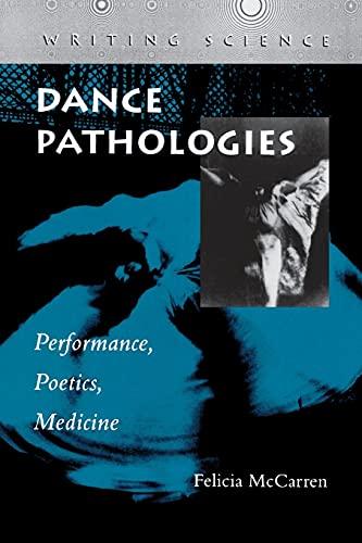 9780804735247: Dance Pathologies: Performance, Poetics, Medicine (Writing Science)