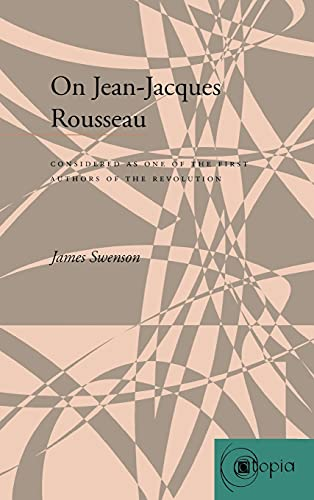 9780804735551: On Jean-Jacques Rousseau: Considered as One of the First Authors of the Revolution (Atopia: Philosophy, Political Theory, Aesthetics)