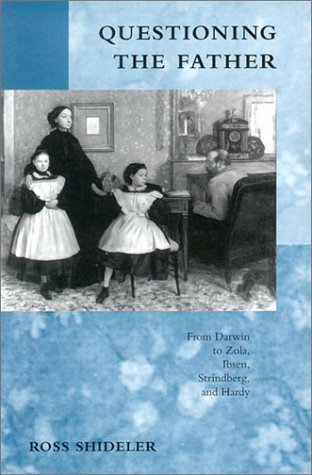 9780804735605: Questioning the Father: From Darwin to Zola, Ibsen, Strindberg and Hardy