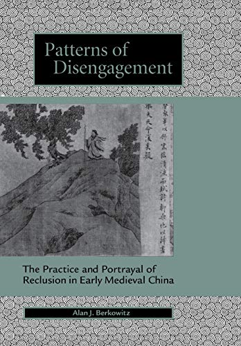 9780804736039: Patterns of Disengagement: The Practice and Portrayal of Reclusion in Early Medieval China