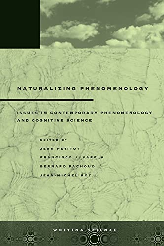 Naturalizing Phenomenology: Issues in Contemporary Phenomenology and Cognitive Science (Writing ...