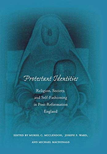 9780804736114: Protestant Identities: Religion, Society, and Self-Fashioning in Post-Reformation England