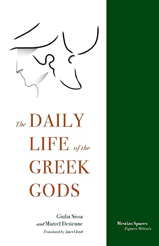 The Daily Life of the Greek Gods: Sissa, Giulia and Marcel Detienne