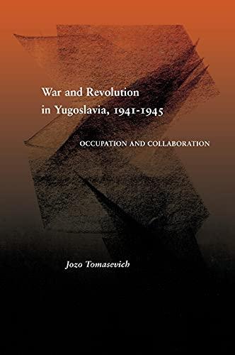 War and Revolution in Yugoslavia, 1941-1945: Occupation: Tomasevich, Jozo