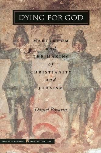 9780804736176: Dying for God: Martyrdom and the Making of Christianity and Judaism (Figurae: Reading Medieval Culture)