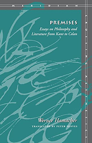 9780804736206: Premises: Essays on Philosophy and Literature from Kant to Celan