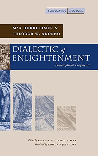 9780804736329: Dialectic of Enlightenment (Cultural Memory in the Present)