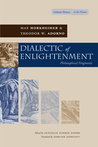 9780804736336: Dialectic of Enlightenment (Cultural Memory in the Present)