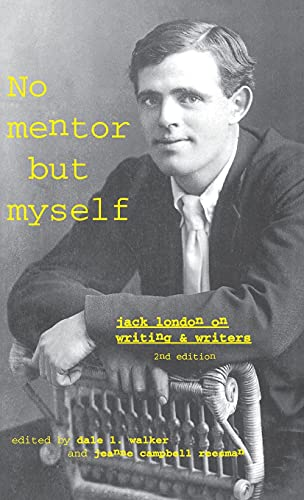 9780804736350: 'No Mentor but Myself': Jack London on Writing and Writers, Second Edition