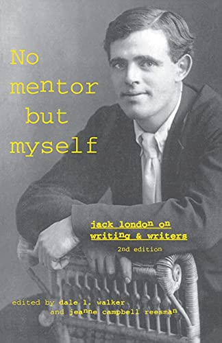 9780804736367: 'No Mentor but Myself': Jack London on Writing and Writers, Second Edition