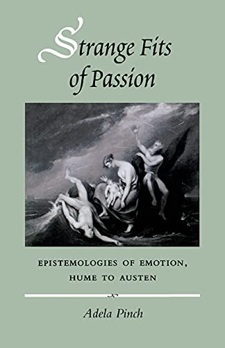 9780804736565: Strange Fits of Passion: Epistemologies of Emotion, Hume to Austen