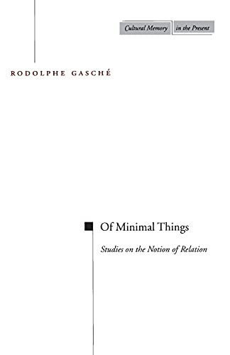 9780804736770: Of Minimal Things: Studies on the Notion of Relation (Cultural Memory in the Present)