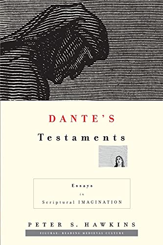 9780804737012: Dante's Testaments: Essays in Scriptural Imagination (Figurae: Reading Medieval Culture)