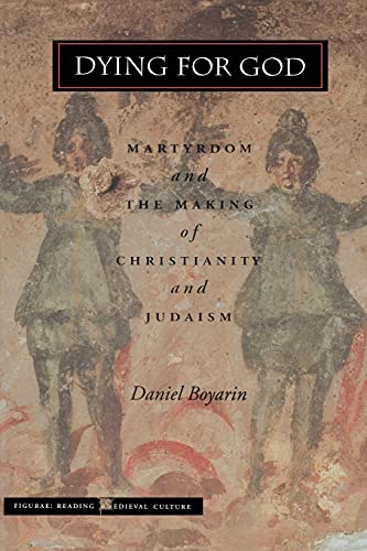 9780804737043: Dying for God: Martyrdom and the Making of Christianity and Judaism (Figurae: Reading Medieval Culture)