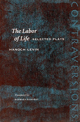 9780804737128: The Labor of Life: Selected Plays (Contraversions: Jews and Other Differences)