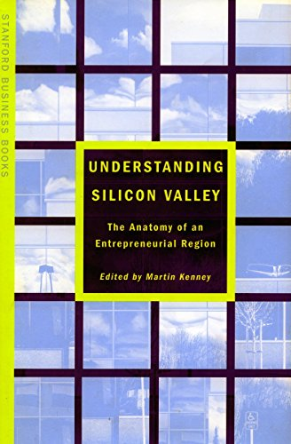 9780804737333: Understanding Silicon Valley: The Anatomy of an Entrepreneurial Region (Stanford Business Books)
