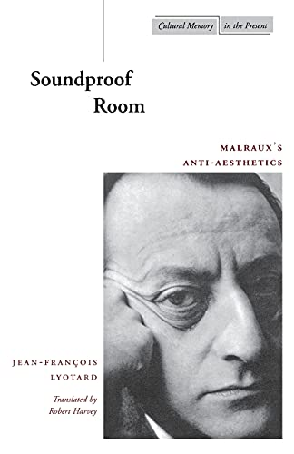 9780804737500: Soundproof Room: Malraux's Anti-Aesthetics (Cultural Memory in the Present)
