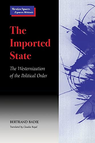 9780804737678: The Imported State: The Westernization of Political Order