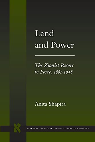 9780804737760: Land and Power: The Zionist Resort to Force, 1881-1948 (Stanford Studies in Jewish History and Culture)