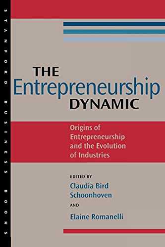 The Entrepreneurship Dynamic : The Origins of: Schoonhoven, Claudia &
