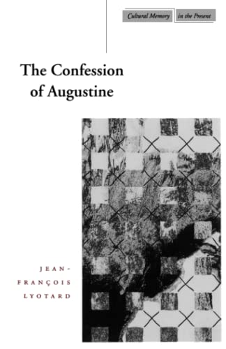 9780804737937: The Confession of Augustine (Cultural Memory in the Present)