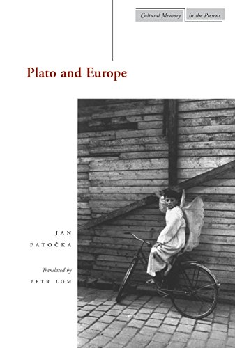 Plato and Europe (Cultural Memory in the Present): Patocka, Jan
