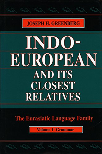 9780804738125: Indo-European and Its Closest Relatives: The Eurasiatic Language Family, Volume 1, Grammar