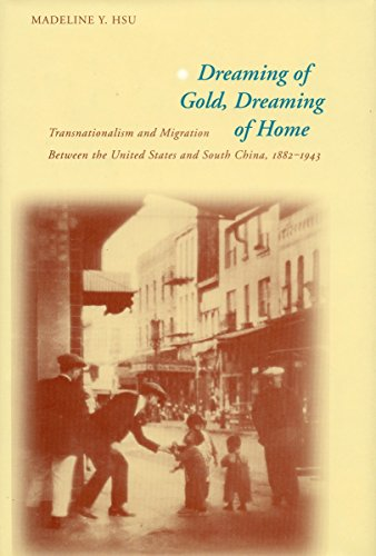 Dreaming of Gold, Dreaming of Home: Transnationalism and Migration Between the United States and ...