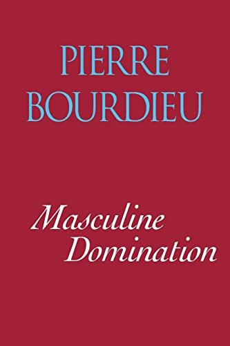 Masculine Domination: Bourdieu et al.,