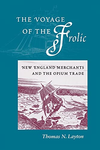 9780804738491: The Voyage of the 'Frolic': New England Merchants and the Opium Trade