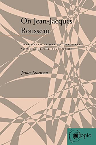 9780804738644: On Jean-Jacques Rousseau: Considered as One of the First Authors of the Revolution (Atopia: Philosophy, Political Theory, Aesthetics)