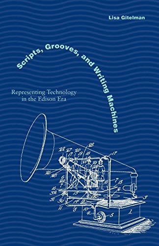 9780804738729: Scripts, Grooves, and Writing Machines: Representing Technology in the Edison Era