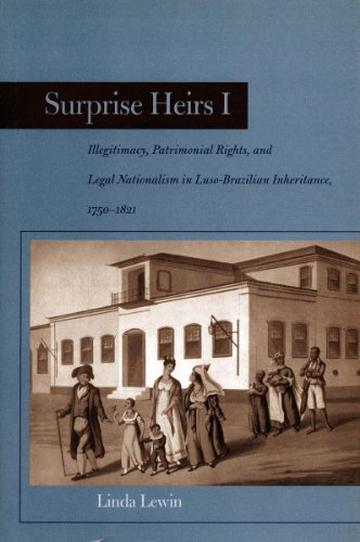 9780804738811: Surprise Heirs: Illegitimacy, Patrimonial Rights, and Legal Nationalism in Luso-Brazilian Inheritance, 1750-1821