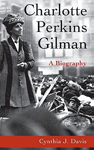 Charlotte Perkins Gilman: A Biography: Davis, Cynthia