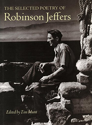 The Selected Poetry of Robinson Jeffers: Jeffers, Robinson; Hunt, Tim
