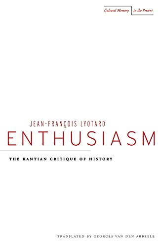 9780804738996: Enthusiasm: The Kantian Critique of History (Cultural Memory in the Present)