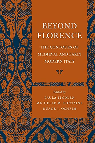 9780804739351: Beyond Florence: The Contours of Medieval and Early Modern Italy
